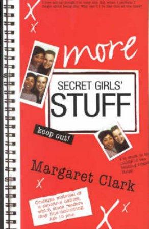 More Secret Girl's Stuff by Margaret Clark