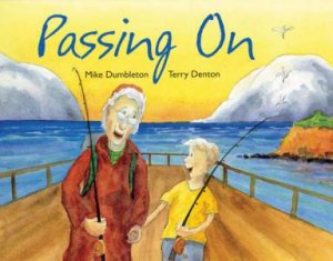Passing On by Mike Dumbleton & Terry Denton
