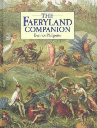 The Faeryland Companion by Beatrice Phillpotts