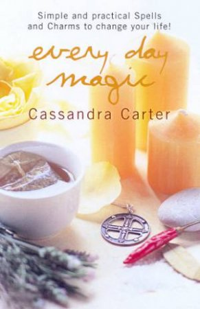 Every Day Magic by Cassandra Carter