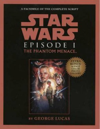 Star Wars: Episode I: The Phantom Menace Facsimile Script by George Lucas