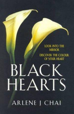 Black Hearts by Arlene J Chai