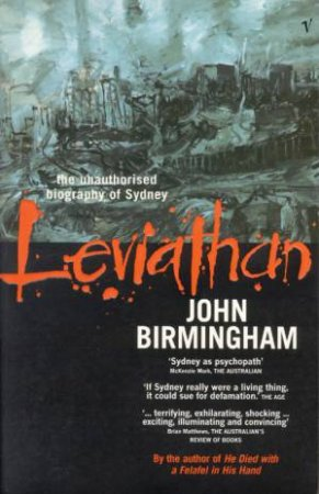 Leviathan: The Unauthorised Biography Of Sydney by John Birmingham