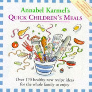 Quick Children's Meals by Annabel Karmel