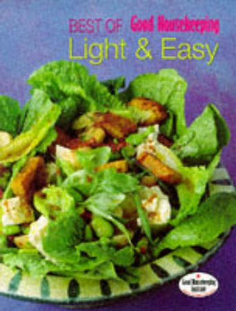Best Of Good Housekeeping: Light And Easy by Unknown