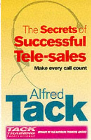 The Secret Of Successful Tele-Sales by A Tack