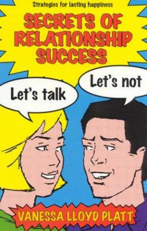 Secrets Of Relationship Success by Vanessa Lloyd Pratt