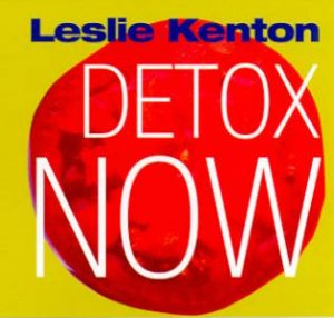 Quick Fix: Detox Now by Leslie Kenton
