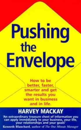 Pushing The Envelope by Harvey Mackay