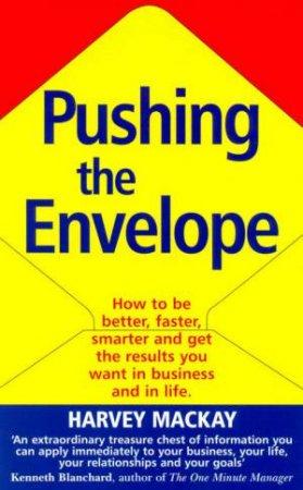 Pushing The Envelope by Harvey Mackay