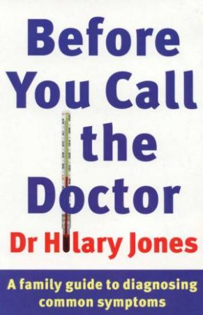 Before You Call The Doctor by Dr Hilary Jones