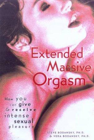 Extended Massive Orgasm by Steve Bodansky & Vera Bodansky