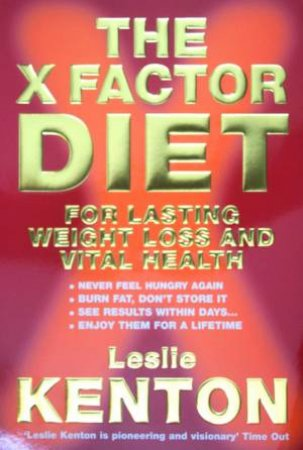 The X Factor Diet: For Lasting Weight Loss And Vital Health by Leslie Kenton