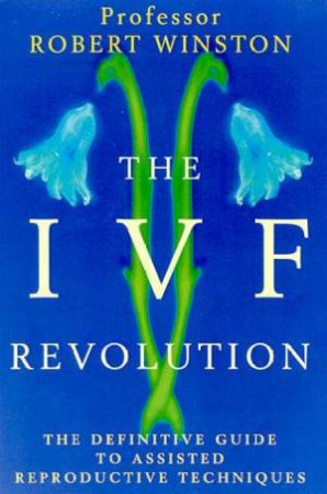 The IVF Revolution by Robert Winston