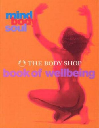 The Body Shop Book Of Wellbeing by Various