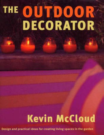 The Outdoor Decorator by Kevin McCloud
