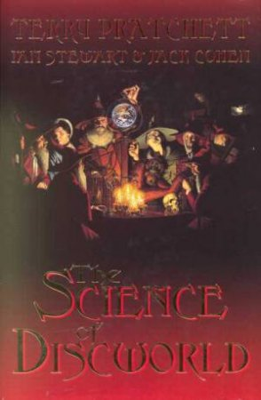 The Science Of Discworld I by Terry Pratchett & Ian Steward & Jack Cohen