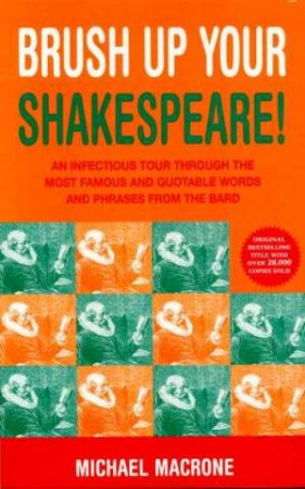 Brush Up Your Shakespeare by Michael Macrone