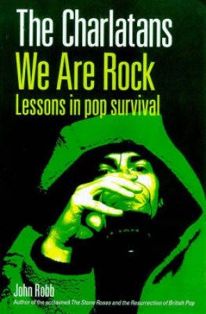 The Charlatans: We Are Rock by J Robb