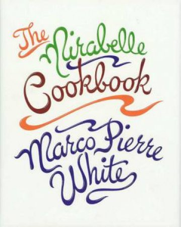The Mirabelle Cookbook by Marco Pierre White