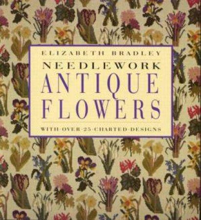 Needlework Antique Flowers by Elizabeth Bradley