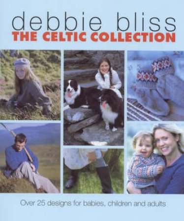 The Celtic Collection by Debbie Bliss