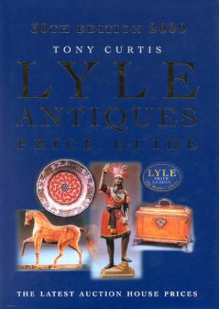 Lyle Antique Price Guide by Tony Curtis