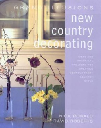 Grand Illusions: New Country Decorating by Nick Ronald & David Roberts