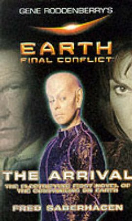 Earth Final Conflict 1:The Arrival by Fred Saberhagen