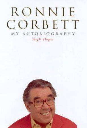 Ronnie Corbett: High Hopes by Ronnie Corbett