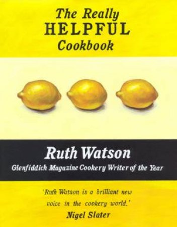 The Really Helpful Cookbook by Ruth Watson