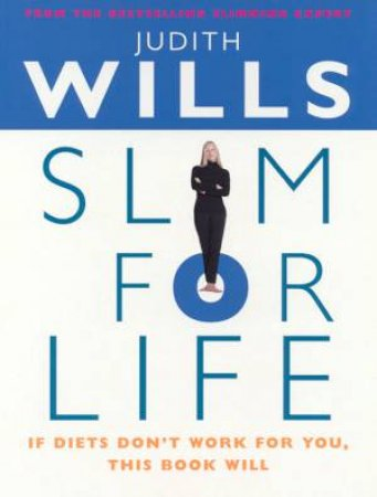 Slim For Life by Judith Wills