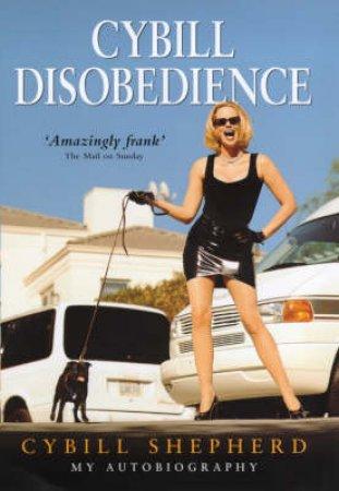 Cybill Disobedience by Cybill Shepherd