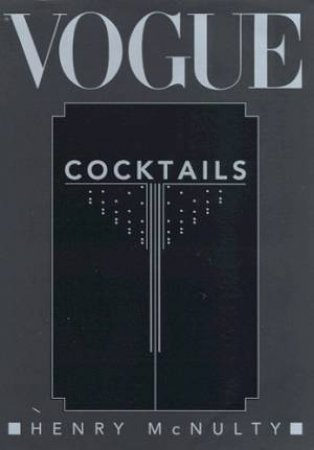 Vogue Cocktails by Henry McNulty