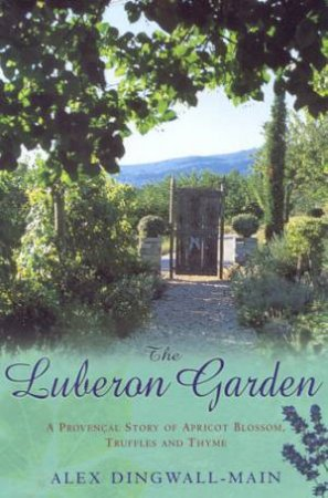 The Luberon Garden by Alex Dingwall-Main
