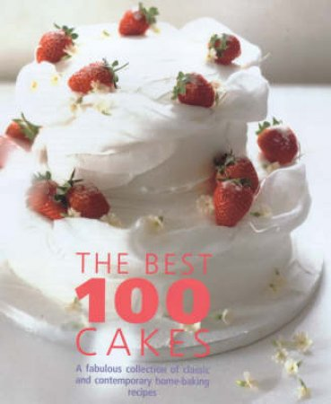 The Best 100 Cakes by Various