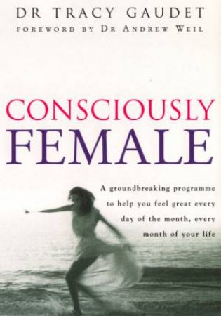 Consciously Female by Tracy Gaudet