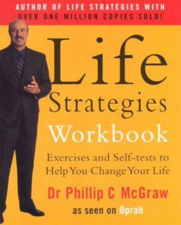 Life Strategies Workbook by Dr Phillip McGraw