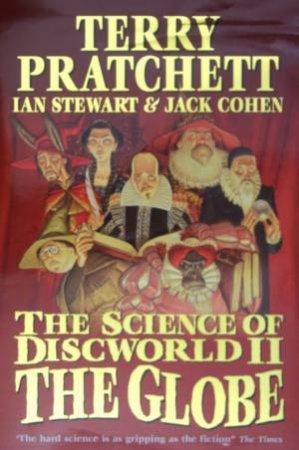 The Science Of Discworld II: The Globe by Terry Pratchett & Ian Steward & Jack Cohen