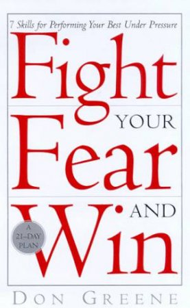 Fight Your Fear And Win by Don Greene