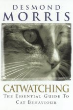 Catwatching The Essential Guide To Cat Behaviour