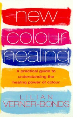 New Colour Therapy by Lilian Verner-Bonds