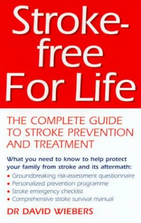 Stroke-Free For Life by Dr David Wiebers