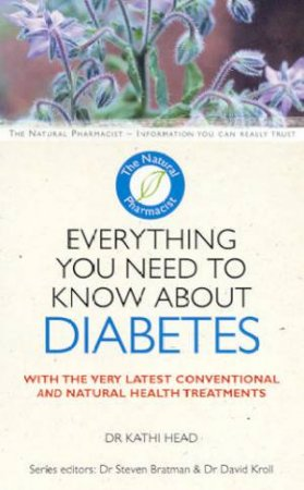 The Natural Pharmacist: Everything You Need To Know About Diabetes by Dr Kathi Head
