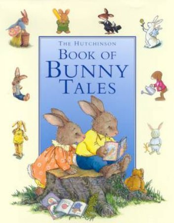 The Hutchinson Book Of Bunny Tales by Various