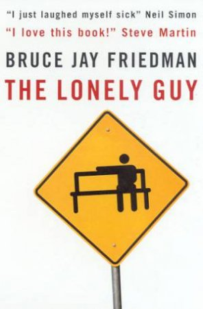 The Lonely Guy by Bruce Jay Friedman