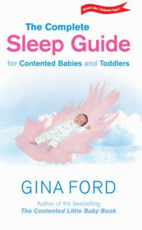 Gina Ford's Complete Sleep Guide For Contented Babies & Toddlers by Gina Ford