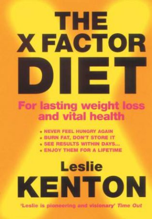 The X-Factor Diet: For Lasting Weight Loss And Vital Health by Leslie Kenton