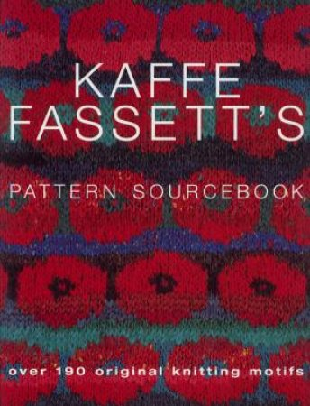 Kaffe Fassett's Pattern Sourcebook by Kaffe Fassett