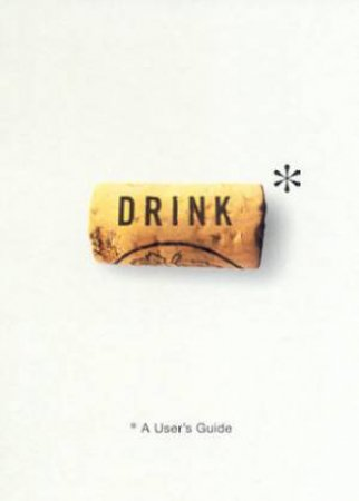 Drink: A User's Guide by Tom Hickman